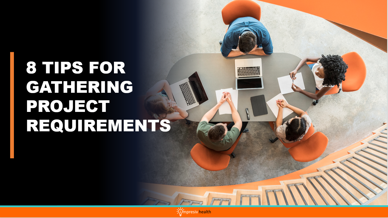PROJECT SUCCESS:  8 TIPS FOR GATHERING PROJECT REQUIREMENTS