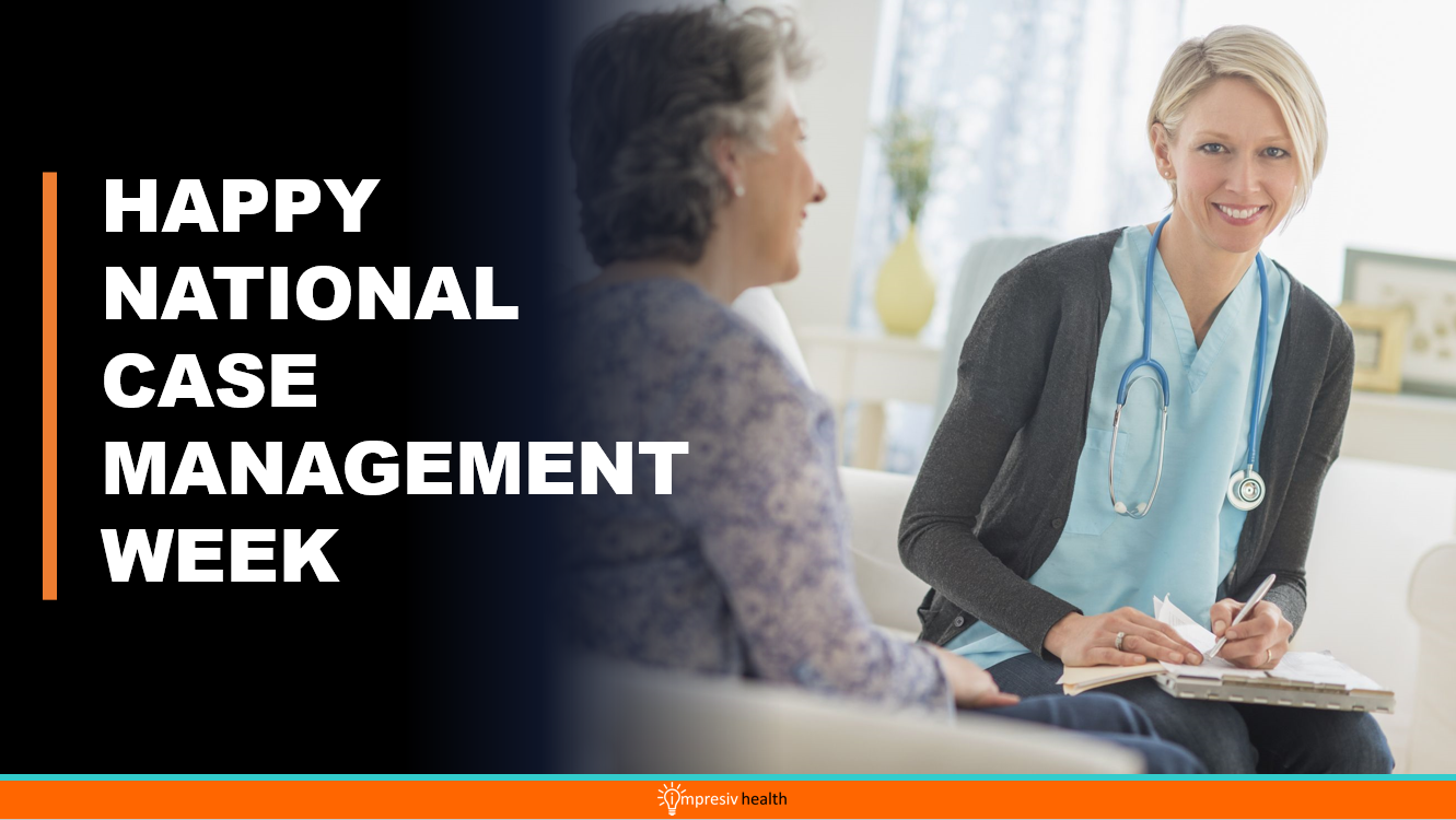 HAPPY NATIONAL CASE MANAGEMENT WEEK FROM IMPRESIV HEALTH